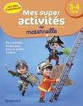 Magnard - Mes super activités de maternelle 3-4 ans - Chevaliers, pompiers et Pirates.