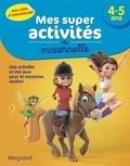 Magnard - Mes super activités de maternelle 4-5 ans - Poneys, gymnastes et fées.