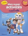Magnard - Mes super activités de maternelle 5-6 ans - Footballeurs, Robots et Chevaliers.