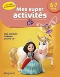 Magnard - Mes super activités du CP 6-7 ans - Princesses, Licornes et Fées.
