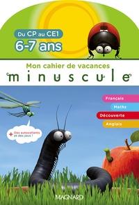 Magnard - Mon cahier de vacances Minuscule du CP au CE1 - 6-7 ans, avec des autocollants + des jeux !.