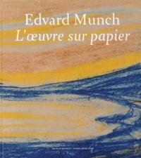 Magne Bruteig et Ute Kuhlemann Falck - Edvard Munch - L'oeuvre sur papier.