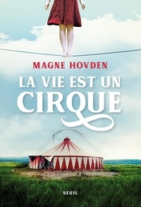 Magne Hovden - La vie est un cirque.