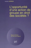 Magnier - L'opportunité d'une action de groupe en droit des sociétés ?.