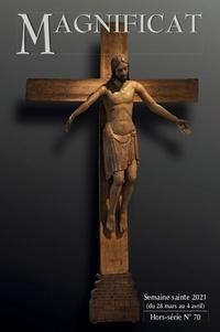 Magnificat - Magnificat Grand format Hors-série n° 70 : Semaine sainte 2021.