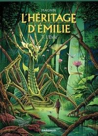 Magnin - L'héritage d'Emilie Tome 3 : L'Exilé.