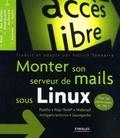 Magnus Bäck et Patrick Ben Koetter - Monter son serveur de mails sous Linux.