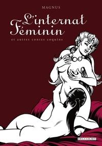 Magnus - L'internat féminin et autres contes coquins.