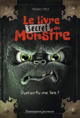 Le livre secret du monstre. Oseras-tu me lire ?