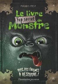 Magnus Myst - Le livre top secret du monstre.