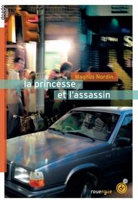 Magnus Nordin - La princesse et l'assassin.