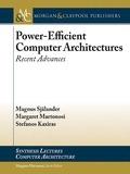 Magnus Själander et Margaret Martonosi - Power-Efficient Computer Architectures.