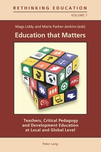 Mags Liddy et Marie Parker-jenkins - Education that Matters - Teachers, Critical Pedagogy and Development Education at Local and Global Level.