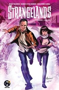 Mags Visaggio et Darcie Little Badger - Strangelands Tome 1 : Amour + Chaos.