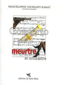 Maguelonne Toussaint-Samat - Concerto pour meurtre et orchestre.