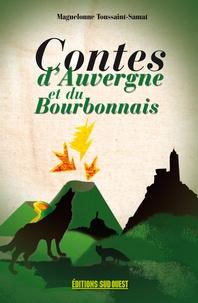 Maguelonne Toussaint-Samat - Contes d'Auvergne et du Bourbonnais.