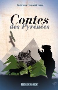 Maguelonne Toussaint-Samat - Contes des Pyrénées.