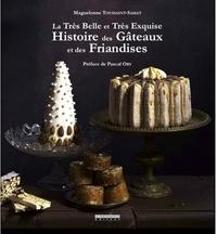 La très belle et très exquise histoire des gâteaux et des friandises.pdf