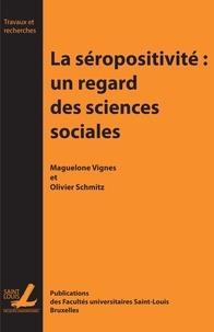 Maguelonne Vignes et Olivier Schmitz - La séropositivité : un regard des sciences sociales.