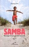 Magueye Faye - Samba - Rescapé d'une société bancale.