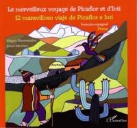 Maguy Buissonnière et Josué Sanchez - Le merveilleux voyage de Picaflor et d'Inti.