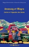 Maguy Bussonnière et Geneviève Hocquard - Amancay et Wayra - Contes et légendes des Andes.