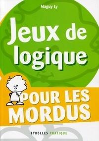 Maguy Ly - Jeux de logique - Pour les mordus.