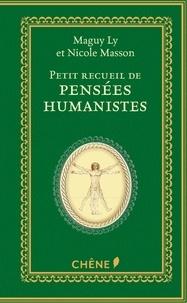 Maguy Ly et Nicole Masson - Petit recueil de pensées humanistes.