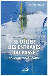 Se délier des entraves du passé- Pour libérer le Souffle - Maguy Méchinaud | Showmesound.org
