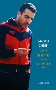 Magyd Cherfi - Livret de famille suivi de La trempe.