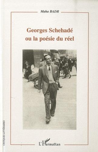 Maha Badr - Georges Schehadé ou la poésie du réel.