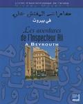 Maha Billacois et Smaïl Chafaï - Les aventures de l'inspecteur Ali à Beyrouth Niveau moyen 1 - Livret d'apprentissage de l'arabe. 1 CD audio