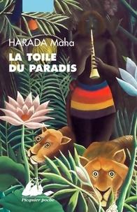 Maha Harada - La toile du paradis.