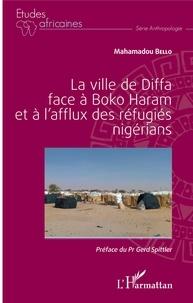 Mahamadou Bello - La ville de Diffa face à Boko Haram et à l'afflux des réfugiés nigérians.