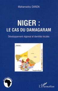 Mahamadou Danda - Niger : le cas du Damagaram - Développement régional et identités locales.