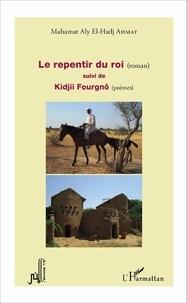 Mahamat Aly Ahmat - Le repentir du roi ; Kidjii Fourgnô.