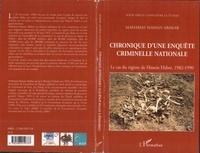 Mahamat Hassan Abakar - Chronique d'une enquête criminelle nationale - Le cas du régime de Hissein Habré, 1982-1990.