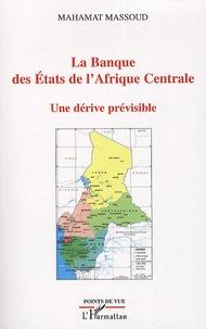 La banque des Etats de lAfrique Centrale - Une dérive prévisible.pdf