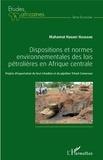 Mahamat Nasser Hassane - Dispositions et normes environnementales des lois pétrolières en Afrique centrale - Projets d'exportation du brut tchadien et du pipeline Tchad-Cameroun.