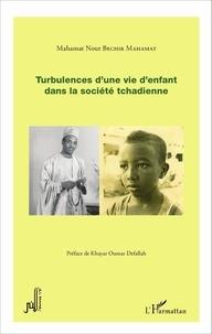 Mahamat Nour Béchir Mahamat - Turbulences d'une vie d'enfant dans la société tchadienne.
