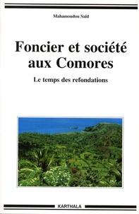 Mahamoudou Saïd - Foncier et société aux Comores - Le temps des refondations.