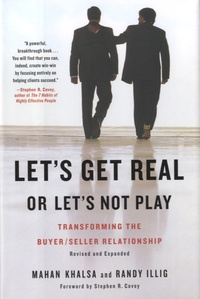 Mahan Khalsa - Let's Get Real or Let's Not Play - Transforming the Buyer/Seller Relationship.