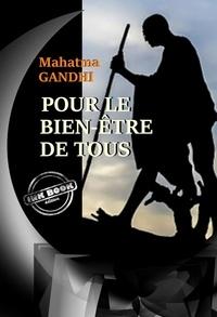 Mahatma Gandhi et N. Polczynski - Pour le bien-être de tous – D'après la traduction française originale des  récits  de Gandhi, texte complet avec préface [nouv. éd. entièrement revue et corrigée]..