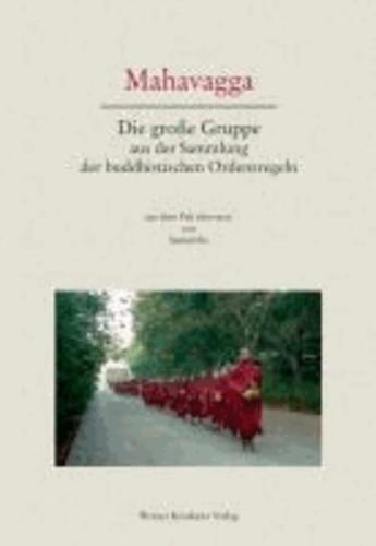 Mahavagga - Die große Gruppe aus der Sammlung der buddhistischen Ordensregeln.