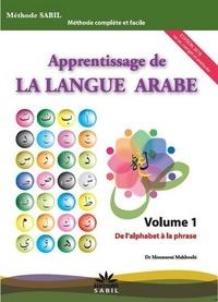 Mahboubi Moussaoui - Apprentissage de la langue arabe - Volume 1, De l'alphabet à la phrase.