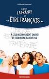 """Mahboubi Moussaoui - Ce qu'est la France et """"être français"""" - A ceux qui croyaient savoir et ceux qui ne savent pas."""