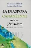 Mahboubi Moussaoui - La diaspora cananéenne réclame Jérusalem et l'ensemble des provinces cananéennes.