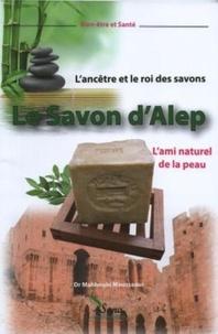 Mahboubi Moussaoui - Le Savon d'Alep - l'ami naturel de la peau.