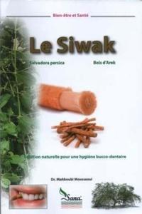 Mahboubi Moussaoui - Le siwak - solution naturelle pour une hygiène bucco-dentaire.