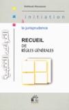 Mahboubi Moussaoui - Les règles générales de la jurisprudence.